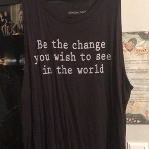 Be the change you wish to see in the world T-shir
